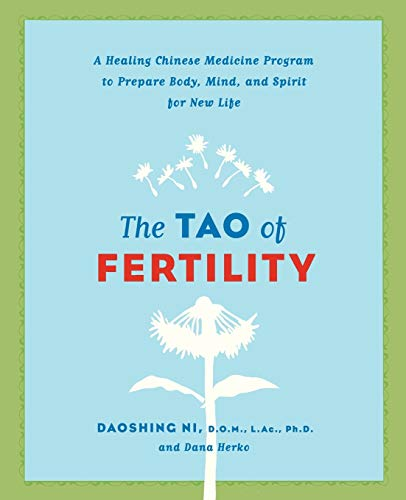 The Tao of Fertility: A Healing Chinese Medicine Program to Prepare Body, Mind, and Spirit for New Life de Brand: HarperCollins ebooks