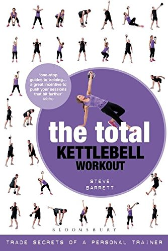 The Total Kettlebell Workout: Trade Secrets of a Personal Trainer de Bloomsbury Sport