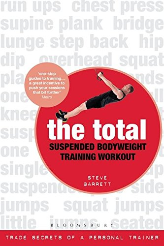 The Total Suspended Bodyweight Training Workout: Trade Secrets of a Personal Trainer de Bloomsbury Sport