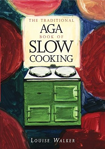 The Traditional Aga Book of Slow Cooking de Absolute Press