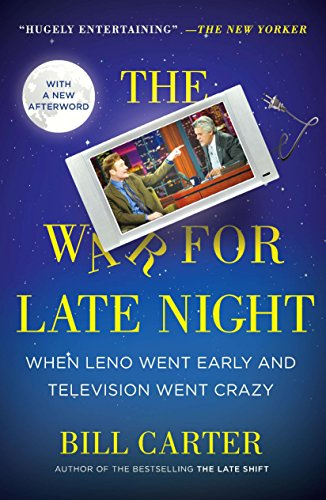 The War for Late Night: When Leno Went Early and Television Went Crazy de Plume