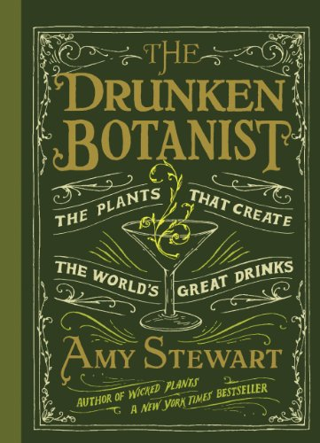 The drunken botanist : The plants that create the world's great drinks de Timber Press