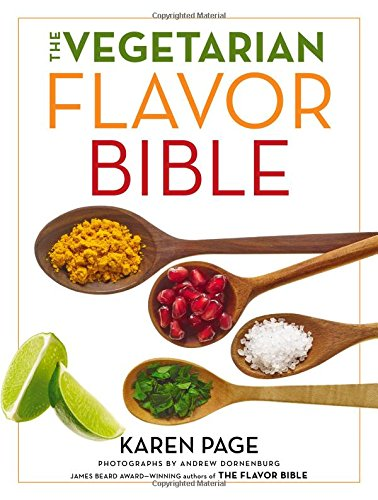 The vegetarian flavor bible : The essential guide to culinary creativity with vegetables, fruits, grains, legumes, nuts, seeds, and more, based on the wisdom of leading American chefs de Little, Brown and Company