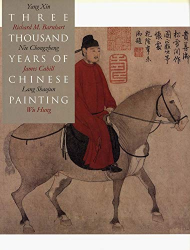 Three Thousand Years of Chinese Painting de Yale University Press