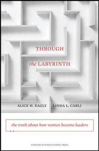 Through the Labyrinth: The Truth About How Women Become Leaders de Harvard Business Review Press