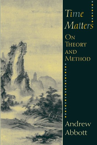 Time Matters: On Theory and Method de University of Chicago Press