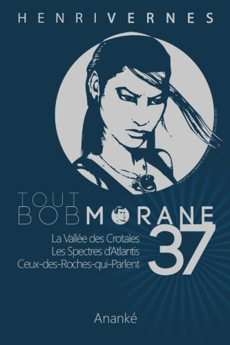 Tout Bob Morane/37 de CreateSpace Independent Publishing Platform
