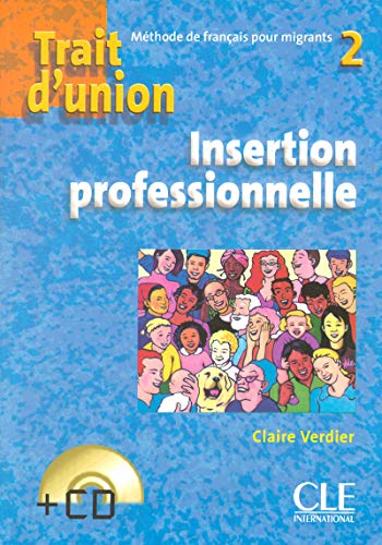 "Trait d'union 2 - Cahier d'exercices ""Insertion professionnelle"" + CD audio de Nathan"