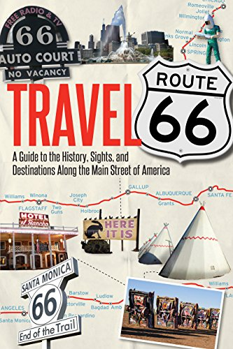 Travel Route 66: A Guide to the History, Sights, and Destinations Along the Main Street of America de Voyageur Press
