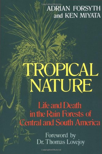 Tropical Nature: Life and Death in the Rain Forests of Central and South America de Touchstone