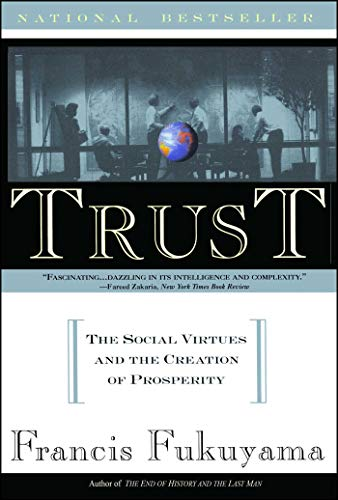Trust: Human Nature and the Reconstitution of Social Order de Free Press