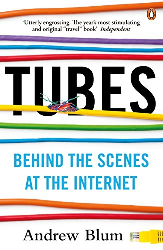 Tubes: Behind the Scenes at the Internet de Penguin