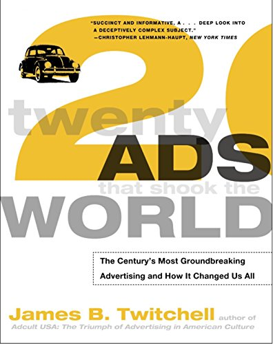 Twenty Ads That Shook the World: The Century's Most Groundbreaking Advertising and How It Changed Us All de Broadway Books