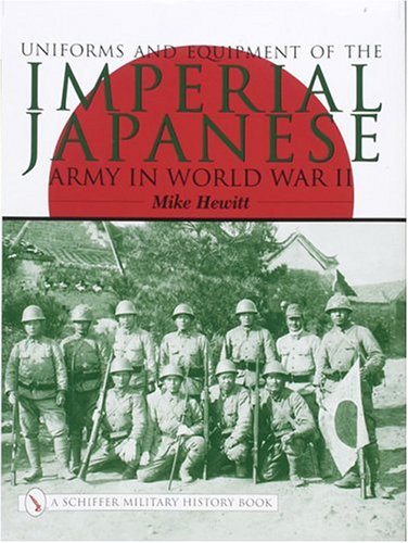 Uniforms and Equipment of the Imperial Japanese Army in World War II de Schiffer Publishing Ltd