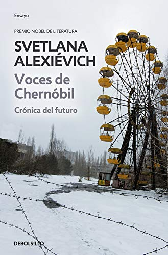 Voces de Chernóbil/ Voices from Chernobyl: Crónica del futuro/ Chronicle of the future de Debolsillo