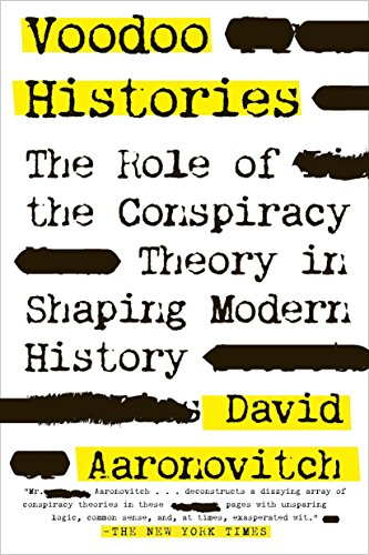Voodoo Histories: The Role of the Conspiracy Theory in Shaping Modern History de Riverhead Books