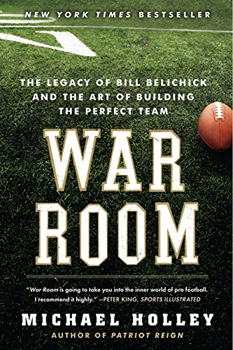 War Room: The Legacy of Bill Belichick and the Art of Building the Perfect Team. de It Books