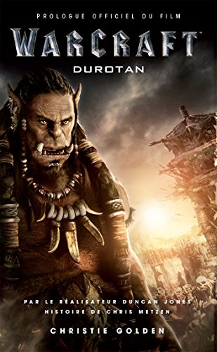 Warcraft : Durotan prologue officiel du film de Panini Books