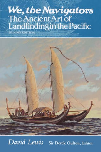 We, the Navigators: The Ancient Art of Landfinding in the Pacific de University of Hawai'i Press