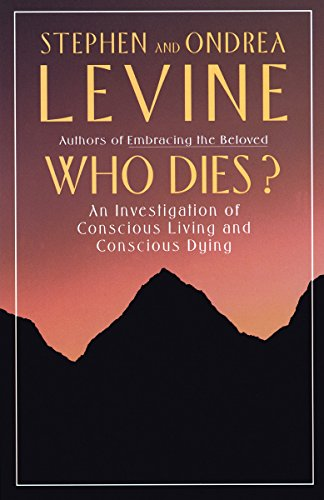 Who Dies?: An Investigation of Conscious Living and Conscious Dying de Brand: Anchor