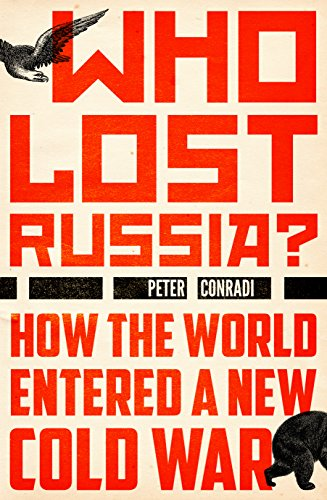 Who Lost Russia?: How the World Entered a New Cold War de Oneworld Publications
