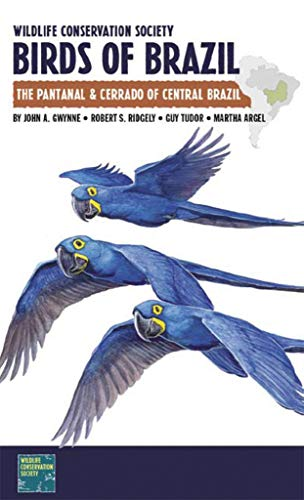 Wildlife Conservation Society Birds of Brazil: The Pantanal & Cerrado of Central Brazil de Comstock Publishing Associates