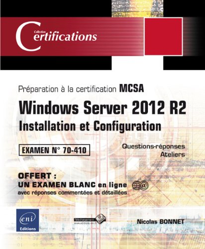 Windows Server 2012 R2 - Installation et Configuration - Préparation à la certification MCSA - Examen 70-410 de Eni