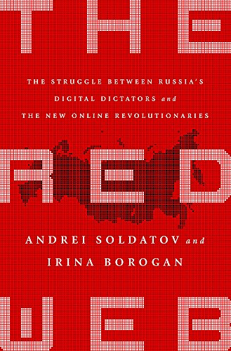 The Red Web: The Kremlin's Wars on the Internet de PublicAffairs