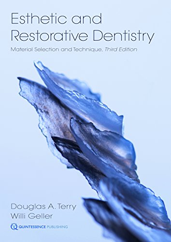 Esthetic and Restorative Dentistry: Material Selection and Technique de Quintessence Publishing (IL)