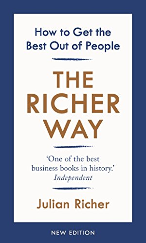 The Richer Way: How to Get the Best Out of People de Random House Business