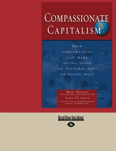 Compassionate Capitalism: How Corporations Can Make Doing Good an Integral Part of Doing Well de ReadHowYouWant.com Ltd