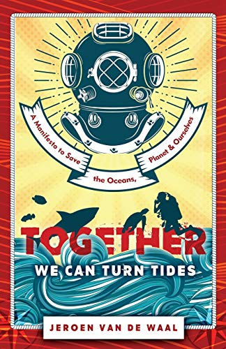 Together We Can Turn Tides: A Manifesto to Save the Oceans, Planet & Ourselves de Rethink Press
