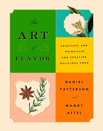 The Art of Flavor: Practices and Principles for Creating Delicious Food de Riverhead Books