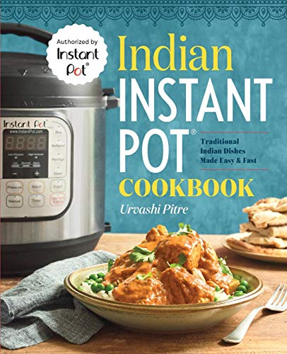 Indian Instant Pot Cooking: Traditional Indian Dishes Made Easy & Fast de Rockridge University Press