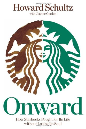 Onward: How Starbucks Fought for Its Life without Losing Its Soul de Rodale Books