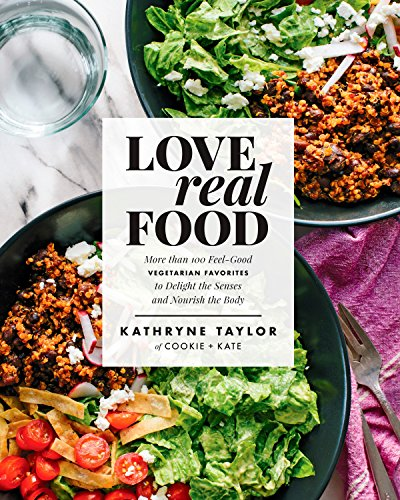 Love Real Food: More Than 100 Feel-Good Vegetarian Favorites to Delight the Senses and Nourish the Body: A Cookbook de Rodale Books