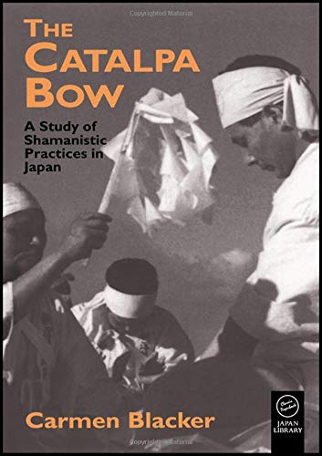 The Catalpa Bow: A Study of Shamanistic Practices in Japan de Routledge