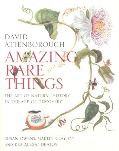 Amazing Rare Things: The Art of Natural History in the Age of Discovery de Royal Collection Enterprises Ltd