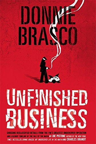 Donnie Brasco: Unfinished Business: Shocking Declassified Details from the FBI's Greatest Undercover Operation and a Bloody Timeline of the Fall of the Mafia (paperback) de Running Press Adult