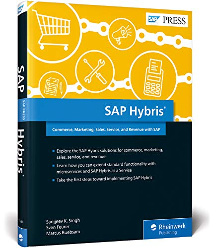 Sap Hybris: Commerce, Marketing, Sales, Service, and Revenue With Sap de SAP Press