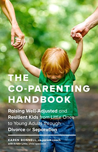 The Co-Parenting Handbook: Raising Well-Adjusted and Resilient Kids from Little Ones to Young Adults through Divorce or Separation de Sasquatch Books