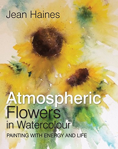 Jean Haines' Atmospheric Flowers in Watercolour de Search Press