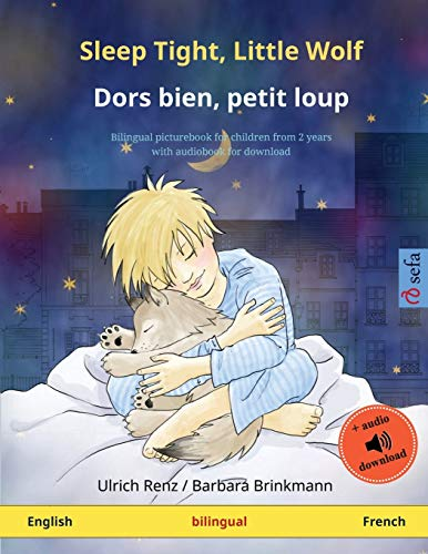 Sleep Tight, Little Wolf - Dors bien, petit loup (English - French): Bilingual children's book with mp3 audiobook for download, age 2-4 and up de Sefa