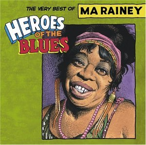 Heroes of the Blues:Best of Ma de Rainey, Ma