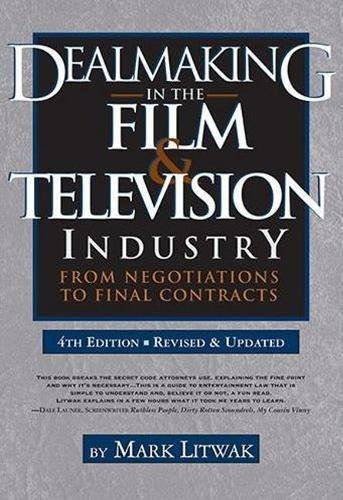 Dealmaking in the Film & Television Industry: From Negotiations to Final Contracts de Silman-James Press,U.S.