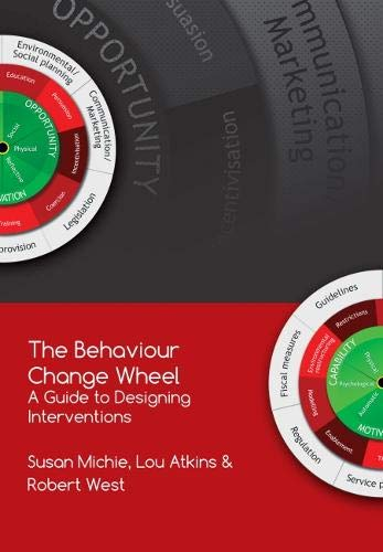 The Behaviour Change Wheel: A Guide To Designing Interventions de Silverback Publishing