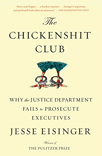 The Chickenshit Club: Why the Justice Department Fails to Prosecute Executives de Simon & Schuster