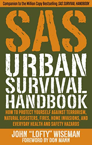 SAS Urban Survival Handbook: How to Protect Yourself Against Terrorism, Natural Disasters, Fires, Home Invasions, and Everyday Health and Safety Hazards de Skyhorse Publishing