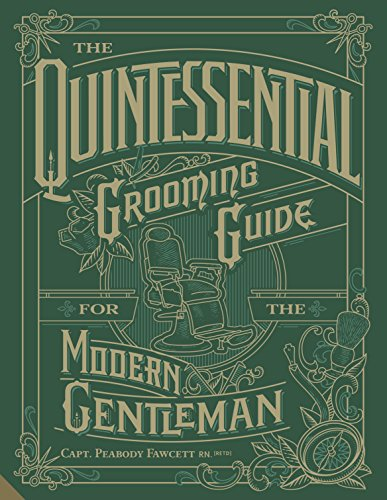 The Quintessential Grooming Guide for the Modern Gentleman de Jacqui Small