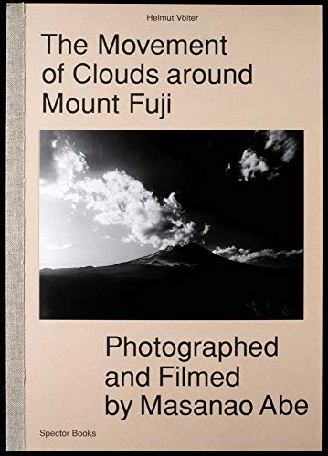Masanao Abe The Movement of Clouds around Mount Fuji de Spector